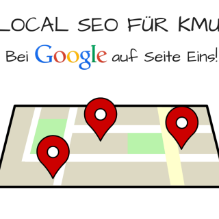 Lokale SEO für KMU - Wie komme ich bei Google auf die erste Seite - Local SEO Tipps
