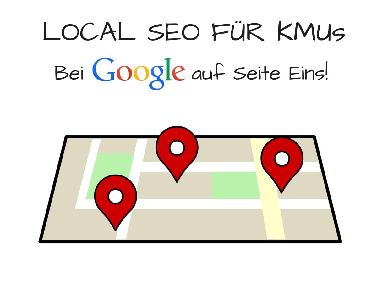 Lokale SEO für KMU - Lokale Suchmaschinenoptimierung für kleine und mittlere Unternehmen - Wie komme ich bei Google auf die erste Seite?